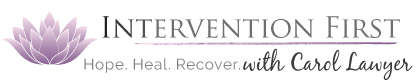 Carol Lawyer Certified Interventionist specializing in crisis counseling and addiction treatment for individuals and their families